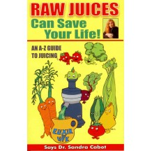 """Raw Juices Can Save Your Life!"" By Dr Sandra Cabot (English)"